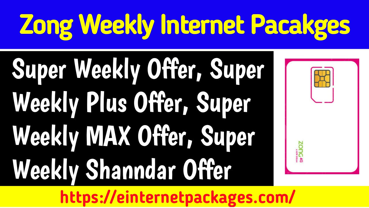 Zong Internet Packages Weekly (Bundles)
