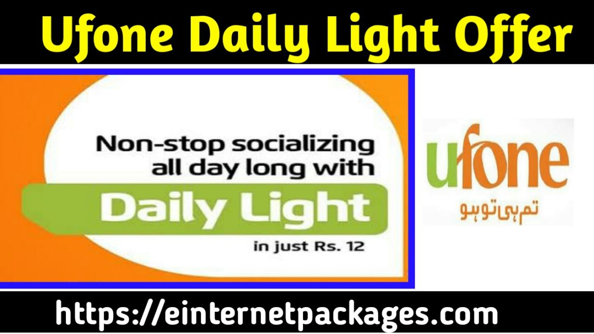 Ufone Daily Light Offer