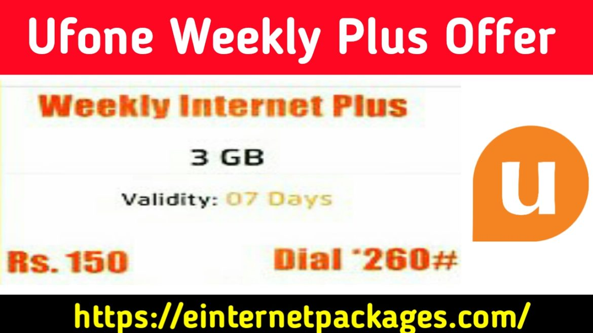 Ufone Weekly Internet Plus Offer ( Updated 2020)