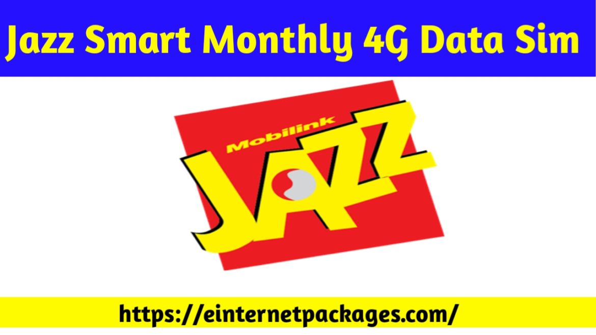 Jazz Smart Monthly 4G Data Sim Package