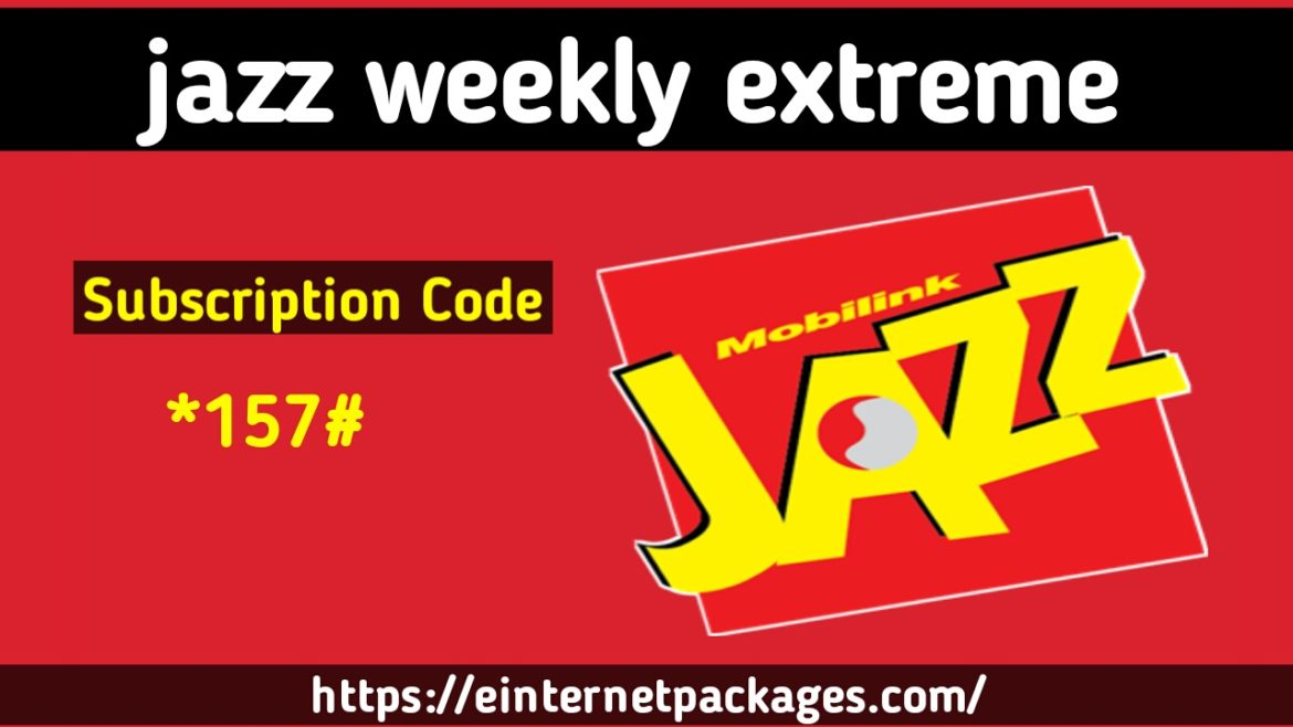 Jazz Weekly-Extreme 3G, 4G Package