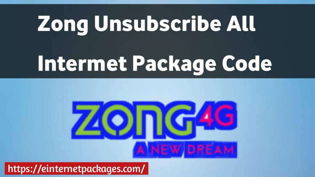 Zong Unsubscribe All Internet Package Code
